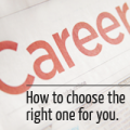 choosing the right career for you